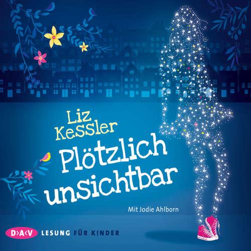 Hoerbuch Plötzlich unsichtbar - Liz Kessler - Jodie Ahlborn