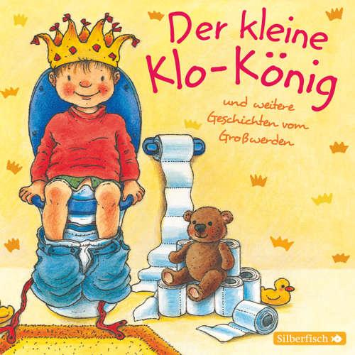 Der kleine Klo-König - Und weitere Geschichten vom Großwerden