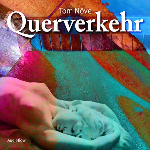 Hoerbuch Querverkehr - Tom Növe - Christoph Stein
