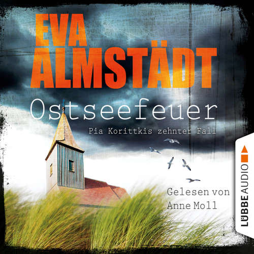 Hoerbuch Ostseefeuer - Pia Korittkis zehnter Fall - Eva Almstädt - Anne Moll