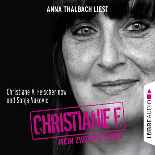 Hoerbuch Christiane F. - Mein zweites Leben - Christiane V. Felscherinow - Anna Thalbach