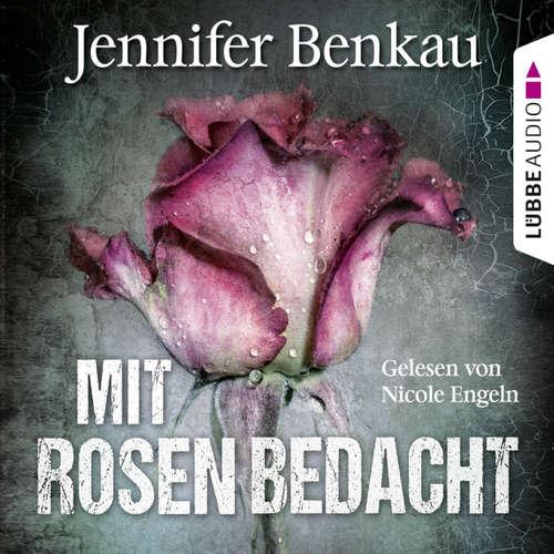 Hoerbuch Mit Rosen bedacht - Jennifer Benkau - Nicole Engeln