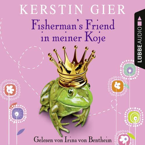 Hoerbuch Fisherman's Friend in meiner Koje - Kerstin Gier - Irina von Bentheim