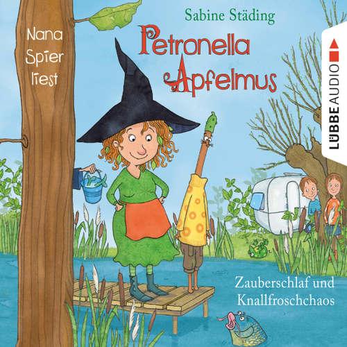 Hoerbuch Petronella Apfelmus, Folge 2: Zauberschlaf und Knallfroschchaos - Sabine Städing - Nana Spier