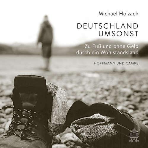 Deutschland umsonst - Zu Fuß und ohne Geld durch ein Wohlstandsland