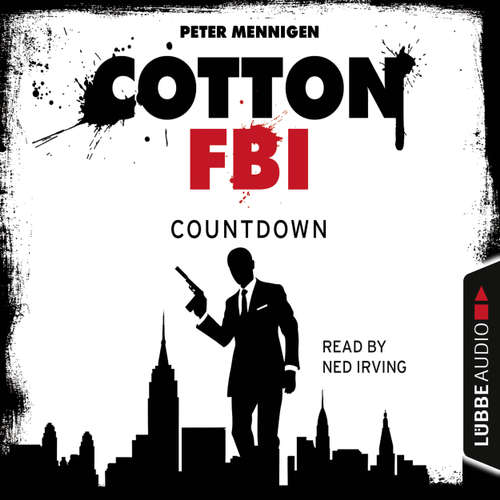 Audiobook Cotton FBI - NYC Crime Series, Episode 2: Countdown - Peter Mennigen - Ned Irving