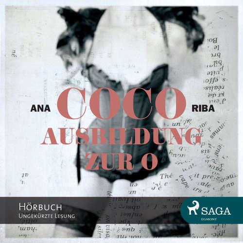 Hoerbuch Coco - Ausbildung zur O - Ein erotischer Roman - Ana Riba - Merisha Husagic