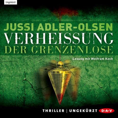 Hoerbuch Verheißung - Der Grenzenlose - Jussi Adler-Olsen - Wolfram Koch