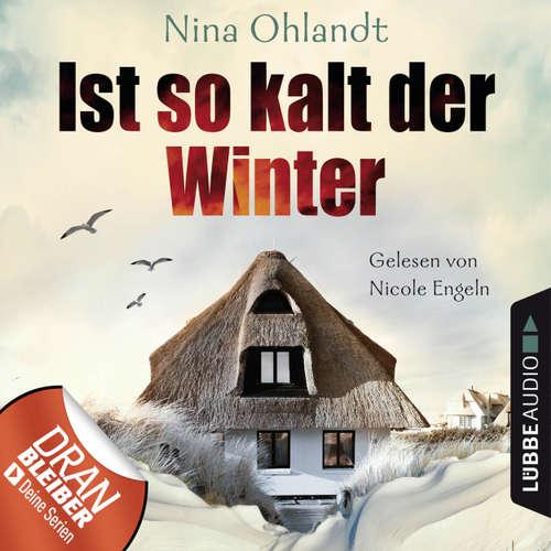 Hoerbuch Ist so kalt der Winter - Nordsee-Krimi Kurzgeschichte - Nina Ohlandt - Nicole Engeln