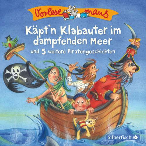 Vorlesemaus, Käpt'n Klabauter im dampfenden Meer und 5 weitere Piratengeschichten