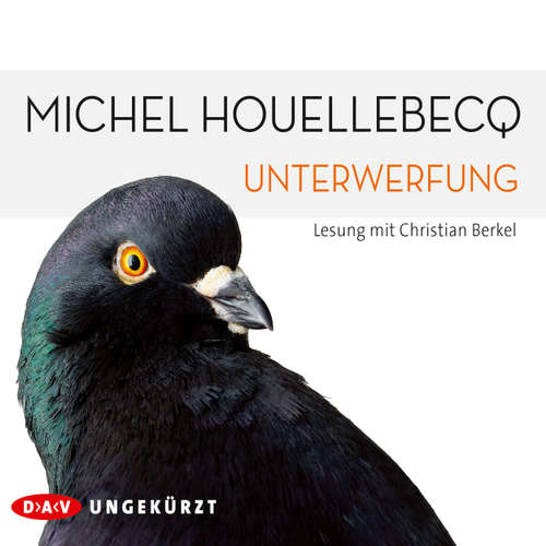 Hoerbuch Unterwerfung - Michel Houellebecq - Christian Berkel