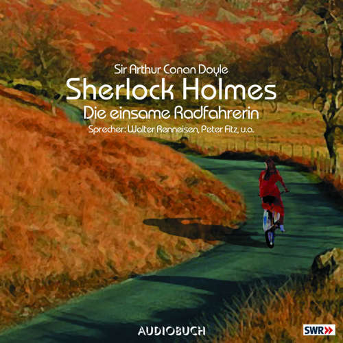 Hoerbuch Sherlock Holmes, Folge 2: Die einsame Radfahrerin - Sir Arthur Conan Doyle - Walter Renneisen