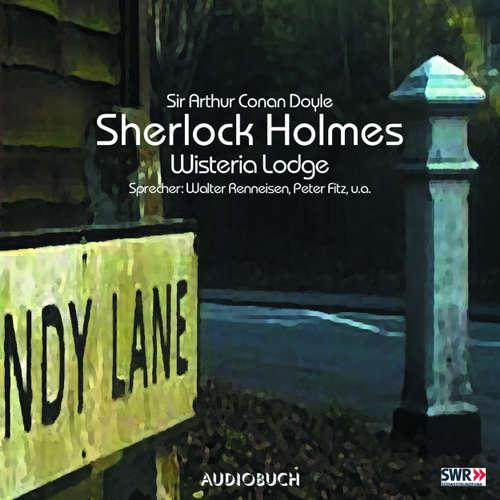 Hoerbuch Sherlock Holmes, Folge 7: Wisteria Lodge - Sir Arthur Conan Doyle - Walter Renneisen