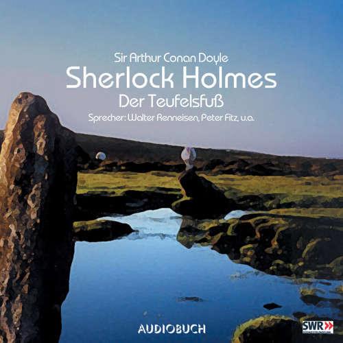 Hoerbuch Sherlock Holmes, Folge 8: Der Teufelsfuß - Sir Arthur Conan Doyle - Walter Renneisen