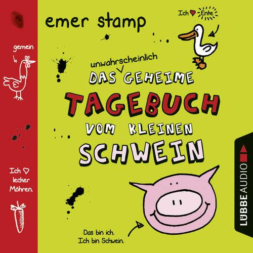 Hoerbuch Das unwahrscheinlich geheime Tagebuch vom kleinen Schwein - Emer Stamp - Christian Gaul