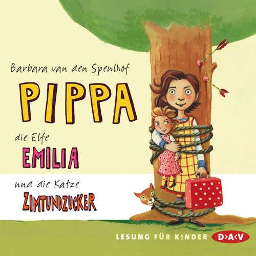 Hoerbuch Pippa, die Elfe Emilia und die Katze Zimtundzucker - Barbara van den Speulhof - Cathlen Gawlich