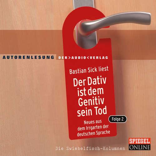 Hoerbuch Der Dativ ist dem Genitiv sein Tod, Folge 2 - Bastian Sick - Bastian Sick