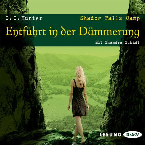 Hoerbuch Shadow Falls Camp - Entführt in der Dämmerung - C.C. Hunter - Shandra Schadt