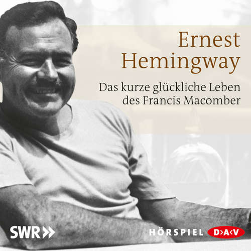 Hoerbuch Das kurze glückliche Leben des Francis Macomber - Ernest Hemingway - Wolfgang Preiss