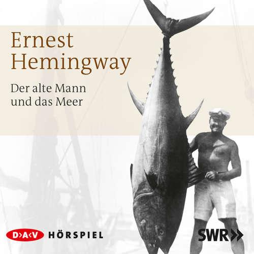 Hoerbuch Der alte Mann und das Meer - Ernest Hemingway - Ernst Ginsberg