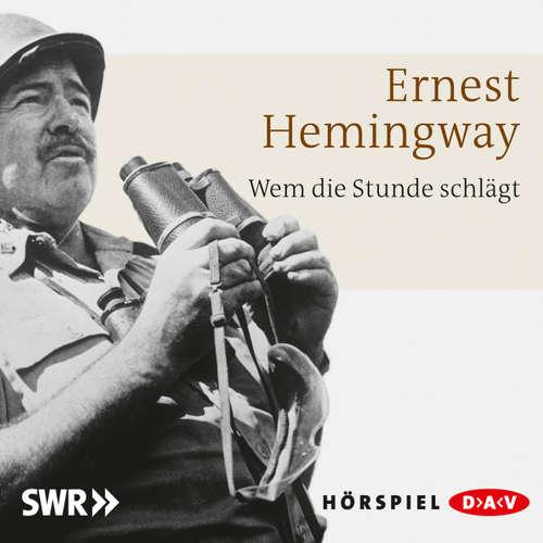 Hoerbuch Wem die Stunde schlägt - Ernest Hemingway - Alois Garg