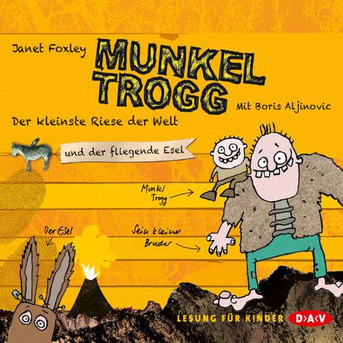 Hoerbuch Munkel Trogg - Der kleinste Riese der Welt und der fliegende Esel - Janet Foxley - Boris Aljinovic