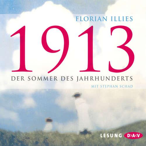 Hoerbuch 1913 - Der Sommer des Jahrhunderts - Florian Illies - Stephan Schad