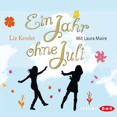 Hoerbuch Ein Jahr ohne Juli - Liz Kessler - Laura Maire