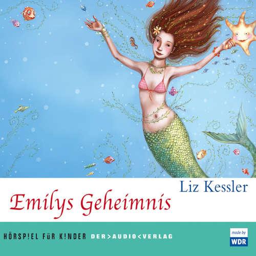 Hoerbuch Emilys Geheimnis - Liz Kessler - Wanda Kosmala