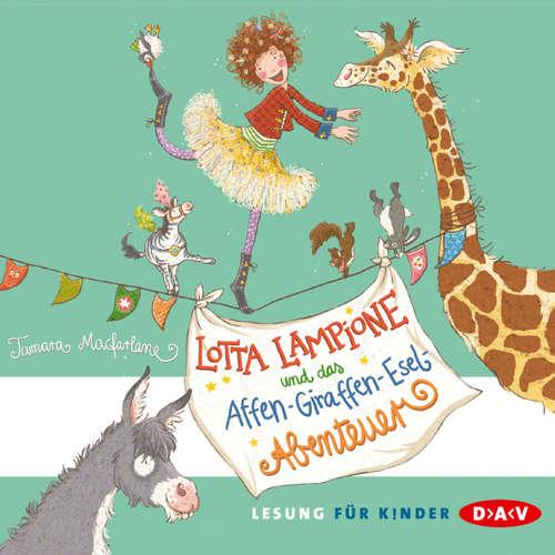 Hoerbuch Lotta Lampione und das Affen-Giraffen-Esel-Abenteuer - Tamara Macfarlane - Anna Thalbach