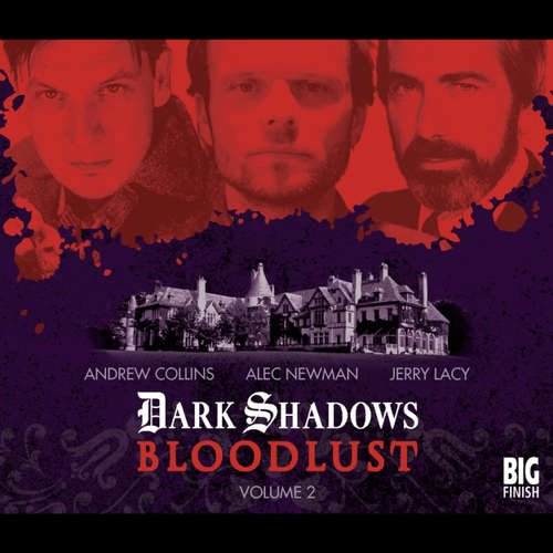 Audiobook Dark Shadows - Bloodlust, Volume 2 - Alan Flanagan - Kathryn Leigh Scott