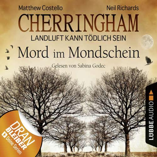 Hoerbuch Cherringham - Landluft kann tödlich sein, Folge 3: Mord im Mondschein (DEU) (gekürzt) - Matthew Costello - Sabina Godec