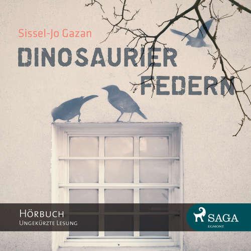 Hoerbuch Dinosaurierfedern - Sissel-Jo Gazan - Merisha Husagic
