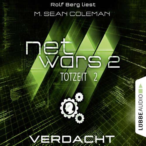 Hoerbuch Netwars, Staffel 2: Totzeit, Folge 2: Verdacht - M. Sean Coleman - Rolf Berg