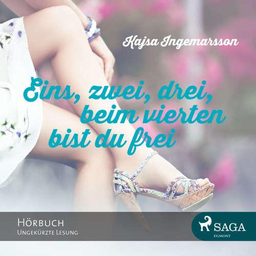 Hoerbuch Eins, zwei, drei, beim vierten bist du frei - Kajsa Ingemarsson - Angelina Kamp