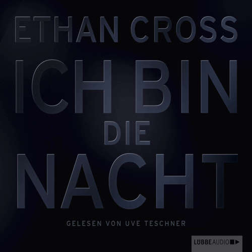 Hoerbuch Ich bin die Nacht - Ethan Cross - Uve Teschner