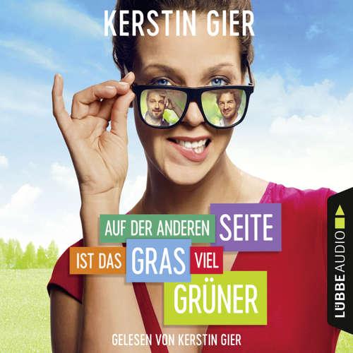 Hoerbuch Auf der anderen Seite ist das Gras viel grüner - Kerstin Gier - Kerstin Gier