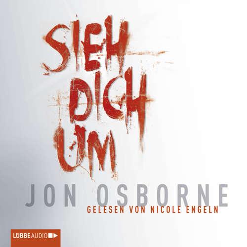 Hoerbuch Sieh dich um - Jon Osborne - Nicole Engeln
