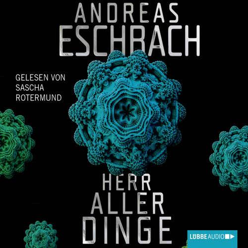 Hoerbuch Herr aller Dinge - Andreas Eschbach - Sascha Rotermund