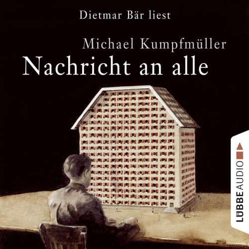 Hoerbuch Nachricht an alle - Michael Kumpfmüller - Dietmar Bär