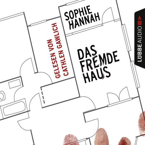 Hoerbuch Das fremde Haus - Sophie Hannah - Cathlen Gawlich