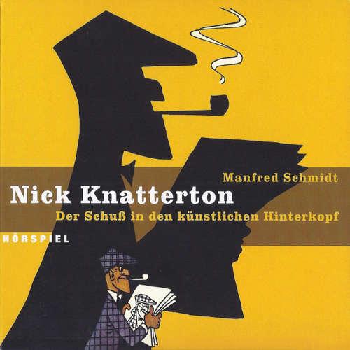 Hoerbuch Nick Knatterton, Folge 1: Der Schuss in den künstlichen Hinterkopf - Manfred Schmidt - Rolf Becker