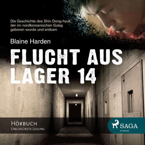 Hoerbuch Flucht aus Lager 14 - Blaine Harden - Samy Andersen