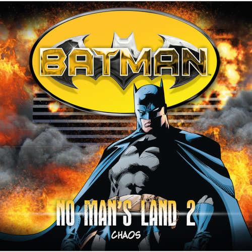 Hoerbuch Batman, No Man's Land, Folge 2: Chaos - Greg Rucka - Merete Brettschneider