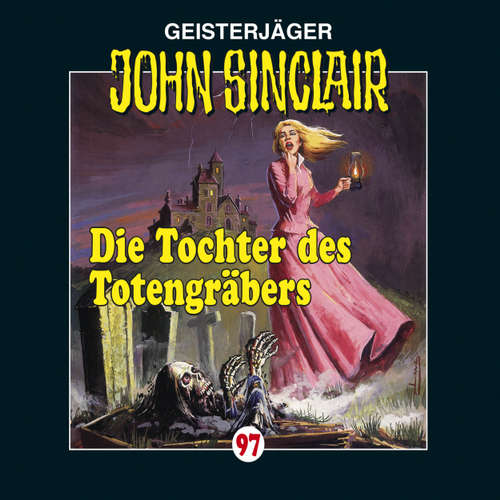 Hoerbuch John Sinclair, Folge 97: Die Tochter des Totengräbers - Jason Dark - Alexandra Lange