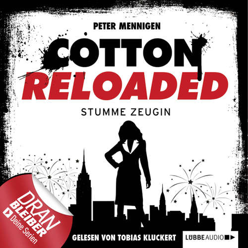 Hoerbuch Jerry Cotton, Cotton Reloaded, Folge 27: Stumme Zeugin - Peter Mennigen - Tobias Kluckert