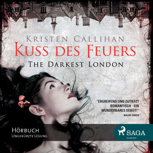 Hoerbuch Kuss des Feuers - The Darkest London 1 - Kristen Callihan - Merisha Husagic