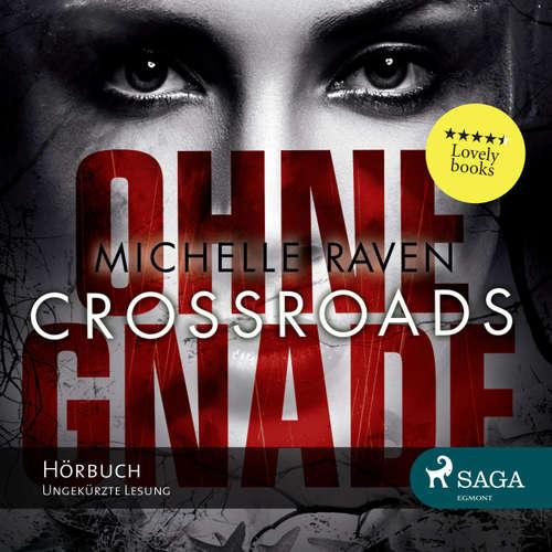 Hoerbuch Crossroads - Ohne Gnade - Michelle Raven - Marion Reuter