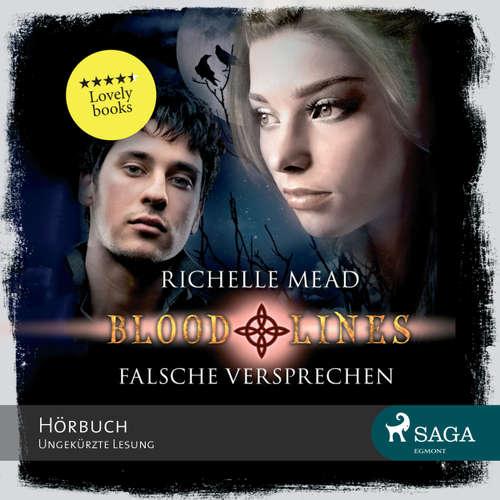 Hoerbuch Falsche Versprechen - Blood Lines - Richelle Mead - Angelina Kamp