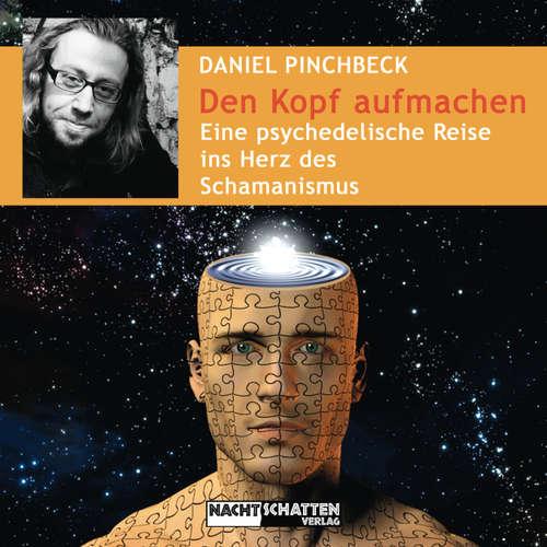 Hoerbuch Den Kopf aufmachen - Daniel Pinchbeck - Ralph Wagner